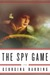 The Spy Game  A Novel