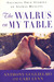 The Walrus on My Table: Touching True Stories of Animal Healing