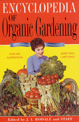 The Encyclopedia of Organic Gardening