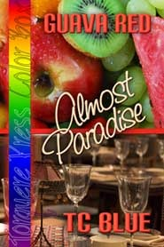 Guava Red: Almost Paradise (Fruit Basket, #4)