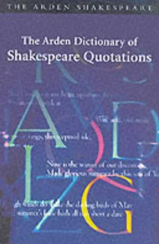 Arden Dictionary of Shakespeare Quotations - Arden Shakespeare by Jane Armstrong