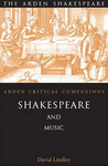 Shakespeare And Music: Arden Critical Companions