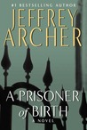 A Prisoner of Birth by Jeffrey Archer