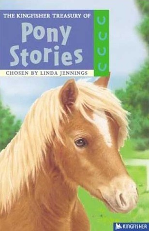 Pony Stories (The Kingfisher Treasury of Stories)