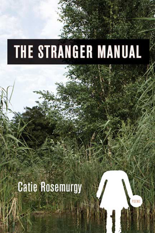 The Stranger Manual by Catie Rosemurgy