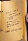 Field Notes on the Compassionate Life by Marc Barasch
