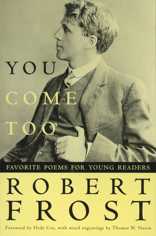 You Come Too by Robert Frost