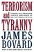 Terrorism and Tyranny: Trampling Freedom, Justice, and Peace to Rid the World of Evil
