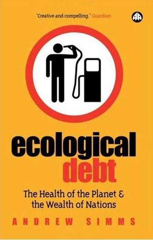 Ecological Debt by Andrew Simms
