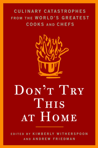 Don't Try This at Home by Kimberly Witherspoon
