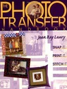 Photo Transfer Handbook: Snap it, Print it, Stitch it!