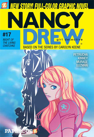 Night of the Living Chatchke (Nancy Drew: Girl Detective Graphic Novels, #17)