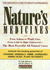 Nature's Medicines : From Asthma to Weight Gain, from Colds to High Cholesterol -- The Most Powerful All-Natural Cures