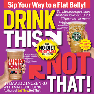 Drink This Not That! by David Zinczenko