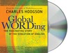 Global Wording: The Fascinating Story of the Evolution of English