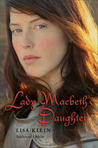 Lady Macbeth's Daughter by Lisa M. Klein