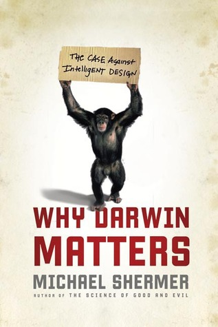 Why Darwin Matters by Michael Shermer