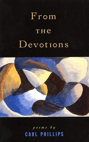 From the Devotions by Carl Phillips