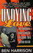 Undying Love: The True Story Of A Passion That Defied Death (St. Martin's True Crime Library)
