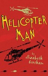 Helicopter Man by Elizabeth Fensham