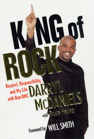 King of Rock: Respect, Responsibility, and My Life with ...