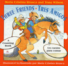 Three Friends/Tres Amigos: A Counting Book/Un Cuento Para Contar