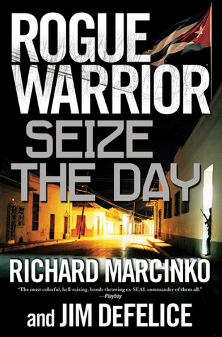 Seize the Day by Richard Marcinko