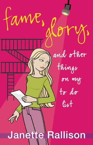 Fame, Glory, and Other Things on My To Do List by Janette Rallison