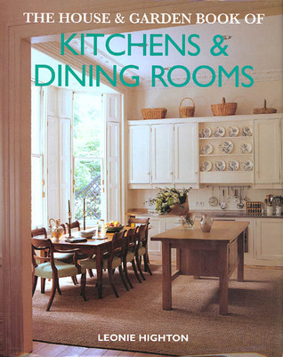 The House & Garden Book of Kitchens & Dining Rooms by Leonie Highton