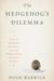 The Hedgehog's Dilemma: A Tale of Obsession, Nostalgia, and the World's Most Charming Mammal