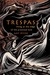 Trespass: Living at the Edge of the Promised Land