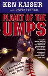 Planet of the Umps: A Baseball Life from Behind the Plate