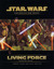 Living Force Campaign Guide (Star Wars Roleplaying Game)