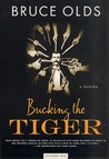 Bucking the Tiger: A Novel