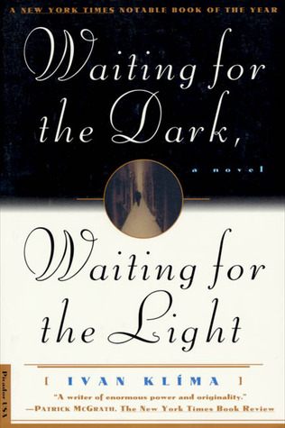 Waiting for the Dark, Waiting for the Light by Ivan Klíma