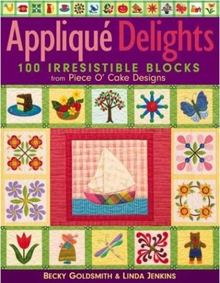 Applique Delights- Print on Demand Edition by Becky Goldsmith