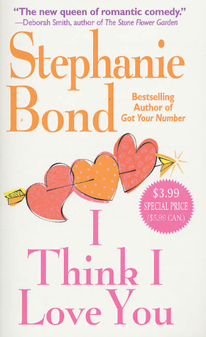 I Think I Love You by Stephanie Bond