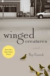 Winged Creatures: A Novel