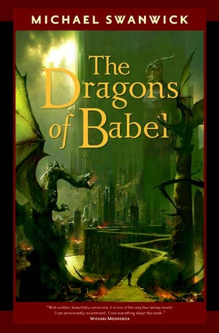 The Dragons of Babel by Michael Swanwick
