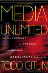 Media Unlimited: How the Torrent of Images & Sounds Overwhelms Our Lives