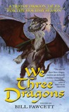 We Three Dragons: A Trio of Dragon Tales for the Holiday Season