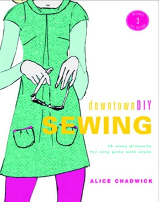 DowntownDIY Sewing by Alice Chadwick