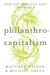 Philanthrocapitalism: How the Rich Are Trying to Save the World