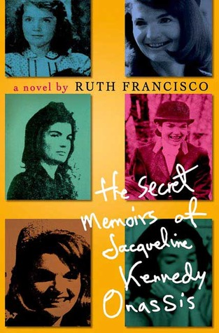 The Secret Memoirs of Jacqueline Kennedy Onassis: A Novel