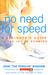 No Need for Speed by John Bingham