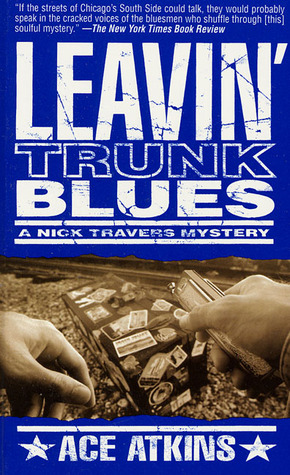 Leavin' Trunk Blues: A Nick Travers Mystery