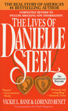 The Lives of Danielle Steel: The Unauthorized Biography of America's #1 Best-Selling Author