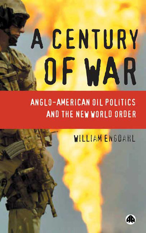 Century of War by F. William Engdahl