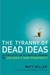 The Tyranny of Dead Ideas: ...