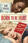 Born to Be Hurt by Sam Staggs